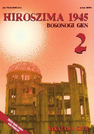 Okładka książki Hiroszima 1945. Bosonogi Gen tom 2
