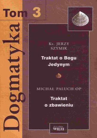 Okładka książki Dogmatyka. Tom 3
