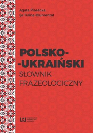 Okładka książki Polsko-ukraiński słownik frazeologiczny