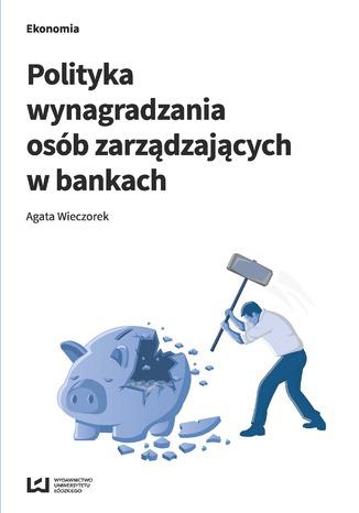 Okładka książki Polityka wynagradzania osób zarządzających w bankach