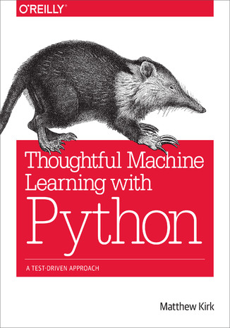 Okładka książki/ebooka Thoughtful Machine Learning with Python. A Test-Driven Approach
