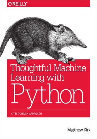 Okładka książki Thoughtful Machine Learning with Python. A Test-Driven Approach