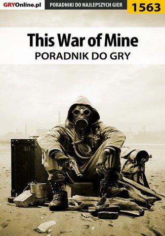 Okładka książki This War of Mine - poradnik do gry