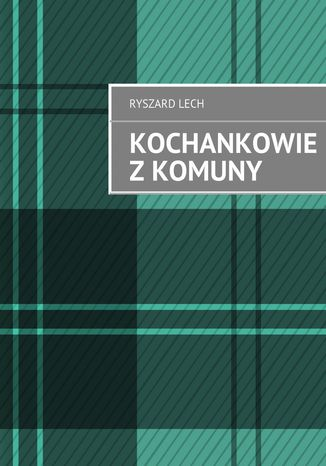 Okładka książki Kochankowie z komuny