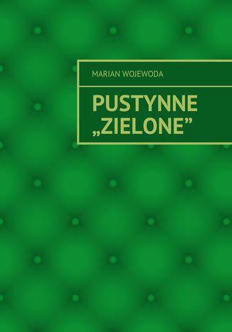 Okładka książki/ebooka Pustynne 'Zielone'