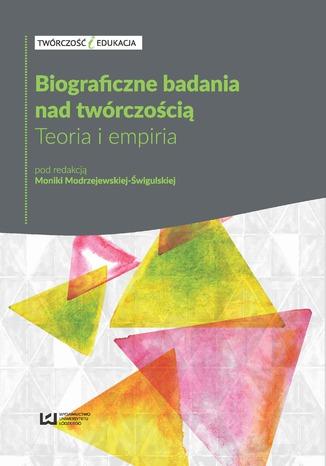 Okładka książki/ebooka Biograficzne badania nad twórczością. Teoria i empiria