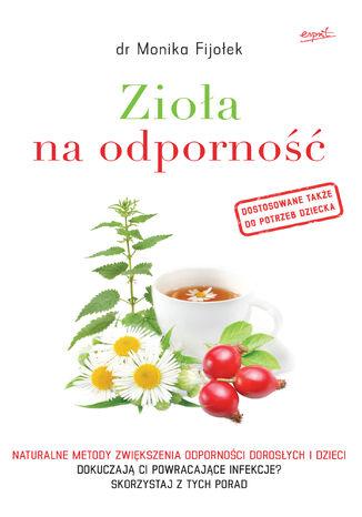 Okładka książki Zioła na odporność. Naturalne metody zwiększenia odporności dorosłych i dzieci