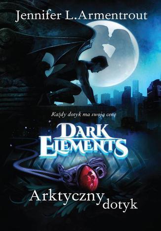 Okładka książki Arktyczny dotyk Tom 2 Dark Elements