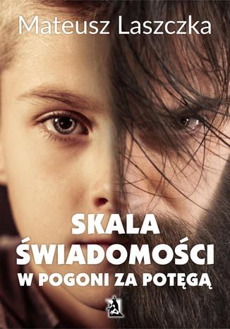 Okładka książki/ebooka Skala świadomości. W pogoni za potęgą