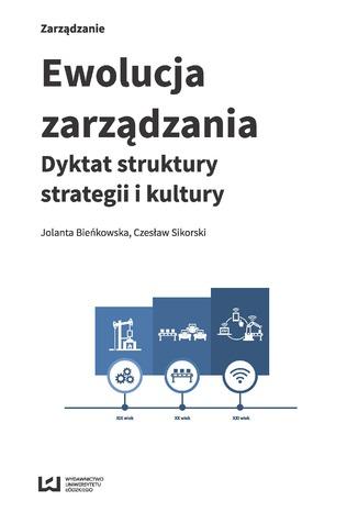 Okładka książki Ewolucja zarządzania. Dyktat struktury, strategii i kultury
