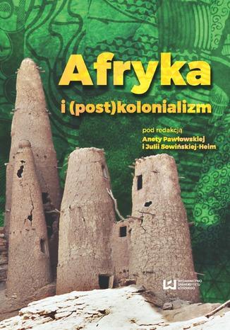 Okładka książki Afryka i (post)kolonializm