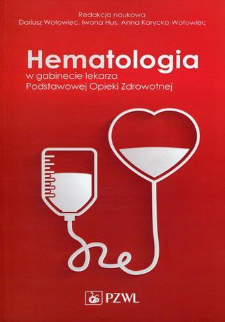 Okładka książki Hematologia w gabinecie. Podstawowej Opieki Zdrowotnej