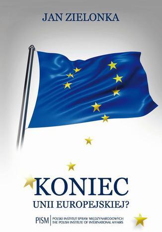 Okładka książki Koniec Unii Europejskiej?