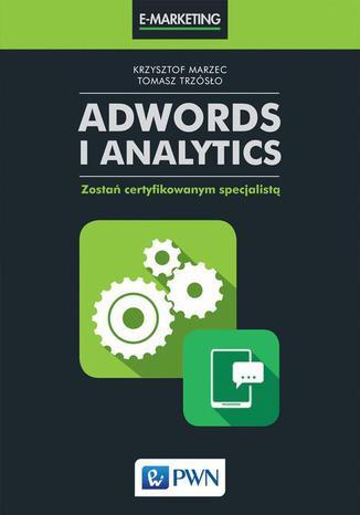 Okładka książki/ebooka AdWords i Analytics. Zostań certyfikowanym specjalistą