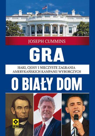 Okładka książki Gra o Biały Dom