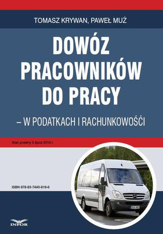 Okładka książki/ebooka Dowóz pracowników do pracy - w podatkach i rachunkowości