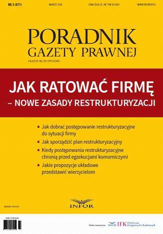 Okładka książki Jak ratować firmę - nowe zasady restrukturyzacji. Poradnik Gazety Prawnej 3/2016