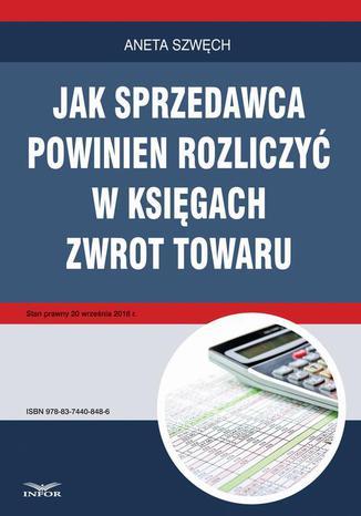 Okładka książki/ebooka Jak sprzedawca powinien rozliczyć w księgach zwrot towaru