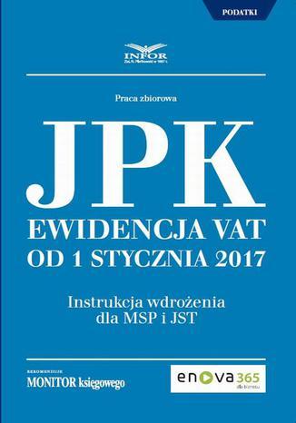 Okładka książki/ebooka Jednolity Plik Kontrolny. Ewidencja VAT od 1 stycznia 2017