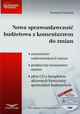 Okładka książki Nowa sprawozdawczość budżetowa z komentarzem do zmian