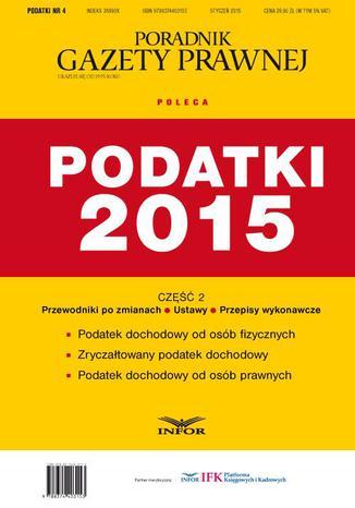Okładka książki Podatki 2015 cz.2 - Ustawy PIT, CIT i Ryczałt + Akty wykonawcze + Przewodnik po zmianach w podatkach dochodowych