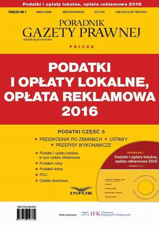Okładka książki PODATKI 2016/7 Podatki i opłaty lokalne, opłata reklamowa 2016. Podatki cz.5