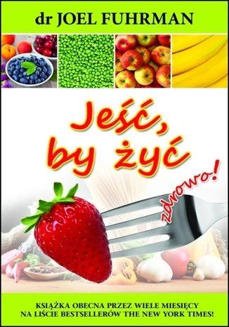 Okładka książki/ebooka Jeść, by żyć
