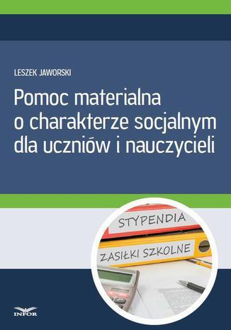 Okładka książki/ebooka Pomoc materialna o charakterze socjalnym  dla uczniów i nauczycieli