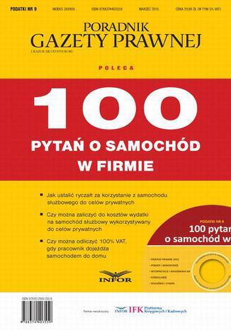 Okładka książki Poradnik Gazety prawnej 100 pytań o samochód w firmie. Podatki nr 9