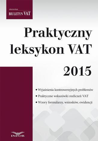 Okładka książki Praktyczny leksykon VAT 2015