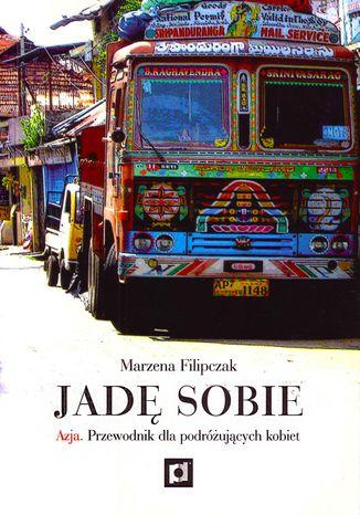 Okładka książki/ebooka Jadę sobie. Azja. Przewodnik dla podróżujących kobiet