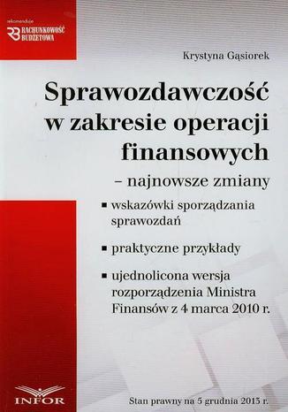 Okładka książki/ebooka Sprawozdawczość w zakresie operacji finansowych najnowsze zmiany