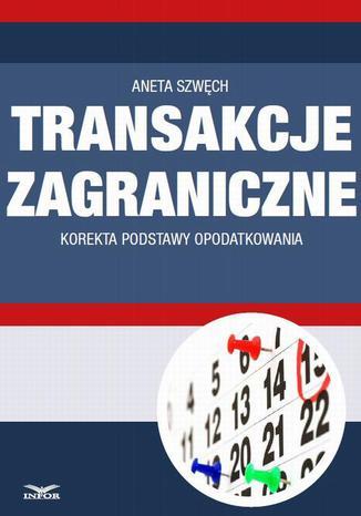 Okładka książki/ebooka Transakcje zagraniczne - korekta podstawy opodatkowania