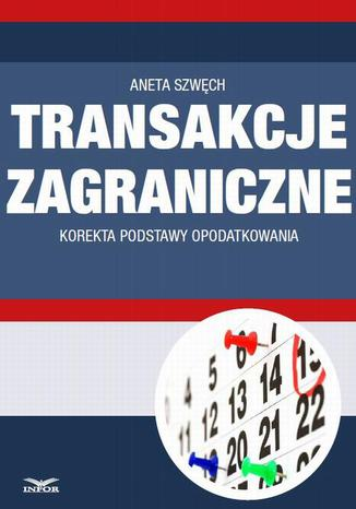 Okładka książki Transakcje zagraniczne - korekta podstawy opodatkowania