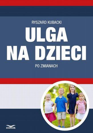 Okładka książki Ulga na dzieci po zmianach
