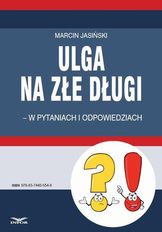 Okładka książki/ebooka Ulga na złe długi - w pytaniach i odpowiedziach