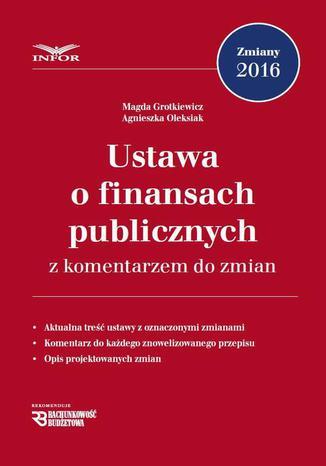 Okładka książki Ustawa o finansach publicznych z komentarzem do zmian