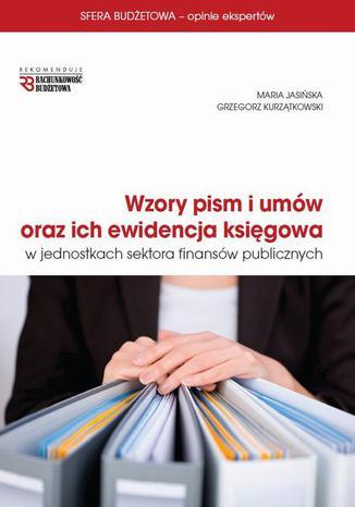 Okładka książki Wzory pism i umów oraz ich ewidencja księgowa w jednostkach sektora finansów publicznych