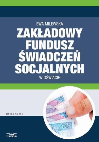 Okładka książki/ebooka Zakładowy fundusz świadczeń socjalnych w oświacie