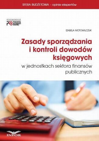 Okładka książki Zasady sporządzania i kontroli dowodów księgowych w jednostkach sektora finansów publicznych