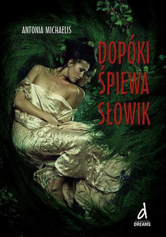 Okładka książki Dopóki śpiewa słowik