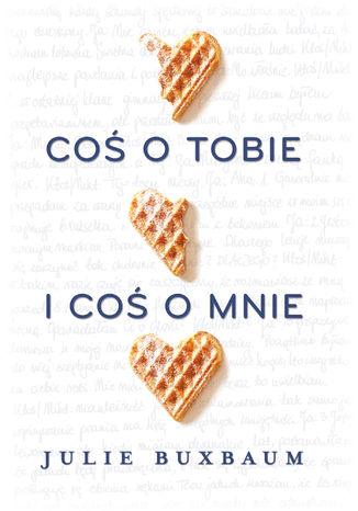 Okładka książki Coś o tobie i coś o mnie