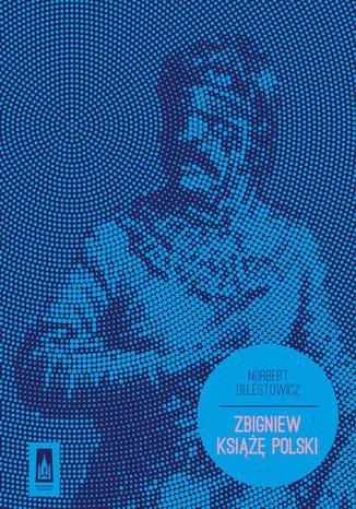 Okładka książki Zbigniew Książę Polski