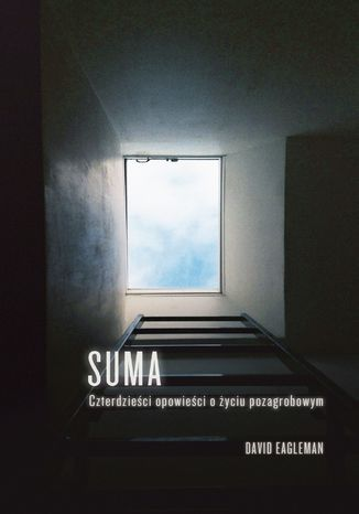 Okładka książki/ebooka Suma. Czterdzieści opowieści o życiu pozagrobowym
