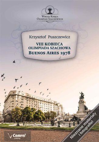 Okładka książki VIII Kobieca Olimpiada Szachowa - Buenos Aires 1978
