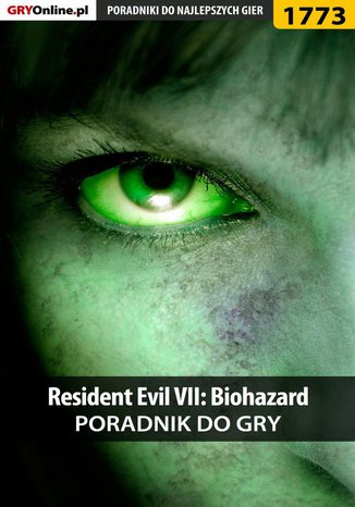 Okładka książki Resident Evil VII: Biohazard - poradnik do gry