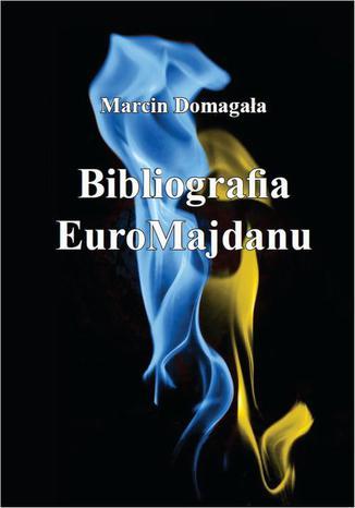Okładka książki Bibliografia EuroMajdanu