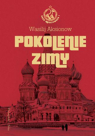 Okładka książki/ebooka Pokolenie zimy. Saga moskiewska. Tom 1