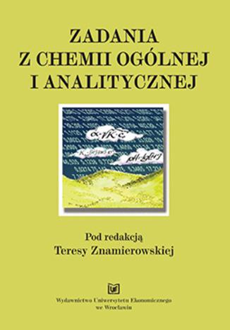 Okładka książki Zadania z chemii ogólnej i analitycznej