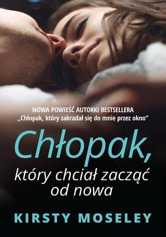 Okładka książki/ebooka Chłopak, który chciał zacząć od nowa
